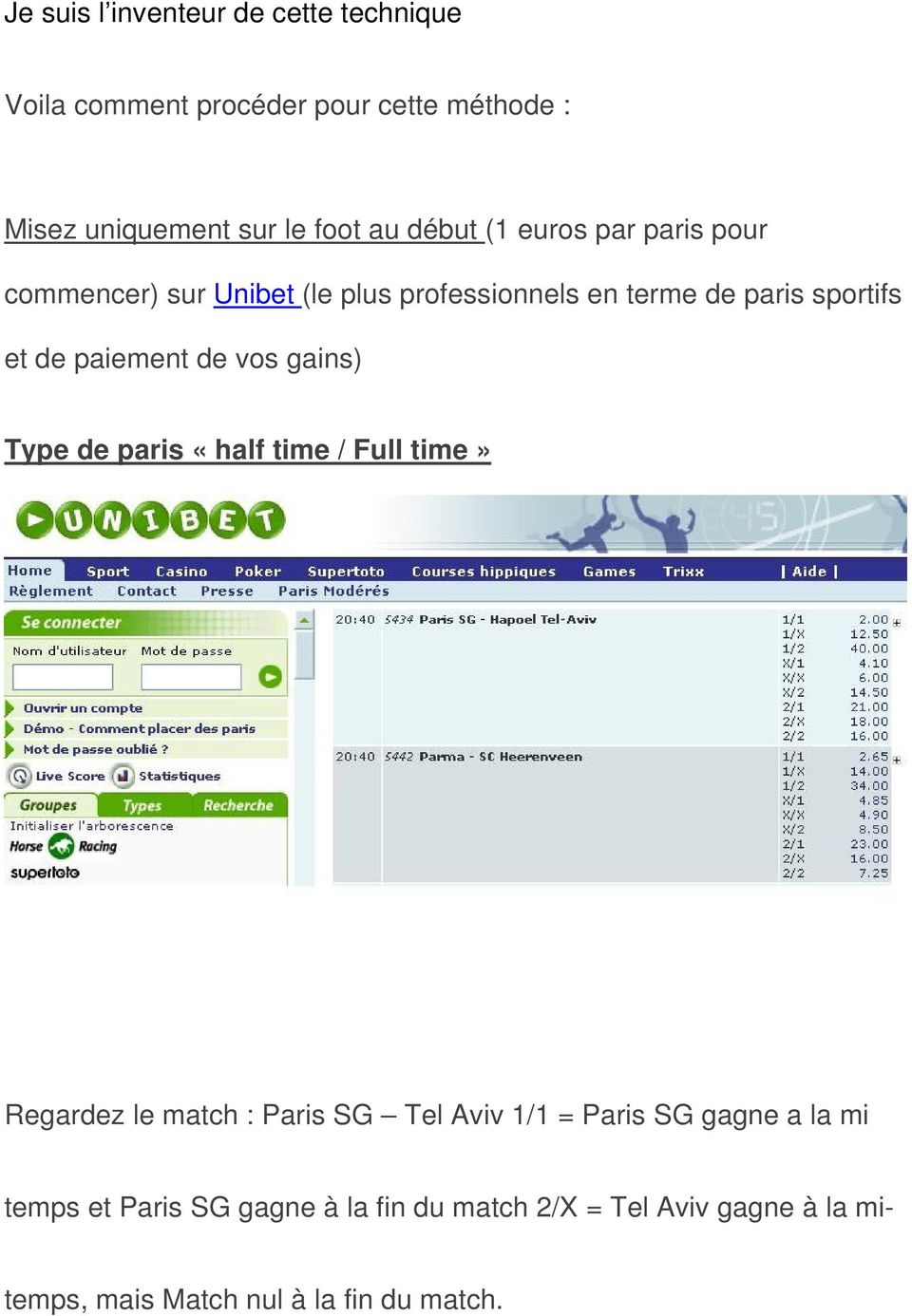 paiement de vos gains) Type de paris «half time / Full time» Regardez le match : Paris SG Tel Aviv 1/1 = Paris SG