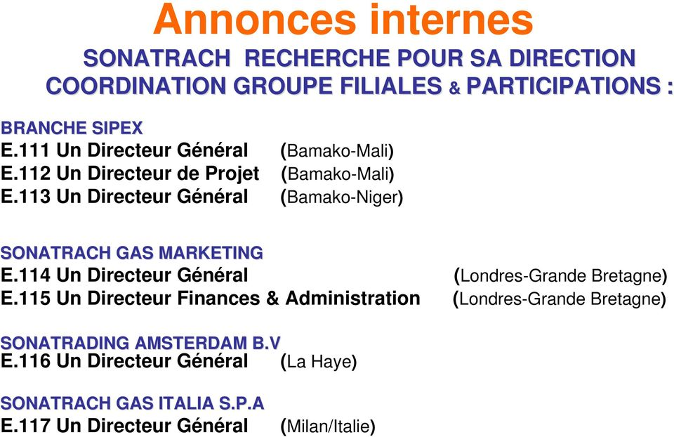 113 (Bamako-Niger) SONATRACH GAS MARKETING E.114 (Londres-Grande Bretagne) E.