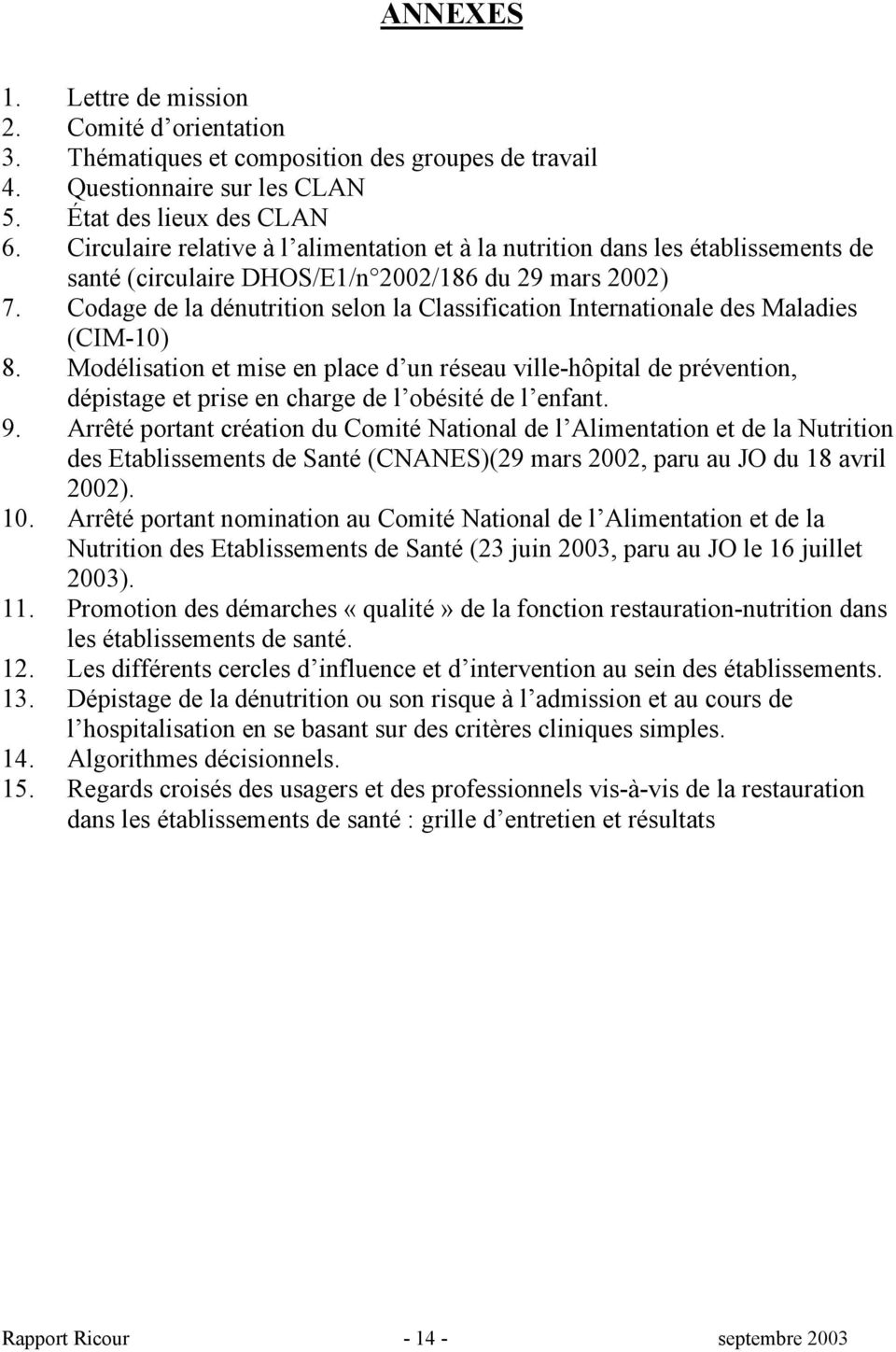 Codage de la dénutrition selon la Classification Internationale des Maladies (CIM-10) 8.