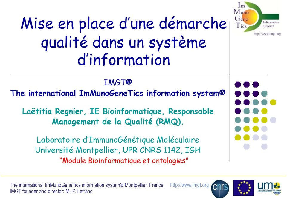 Bioinformatique, Responsable Management de la Qualité (RMQ).