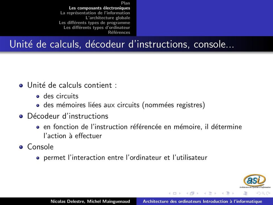 (nommées registres) Décodeur d instructions en fonction de l instruction
