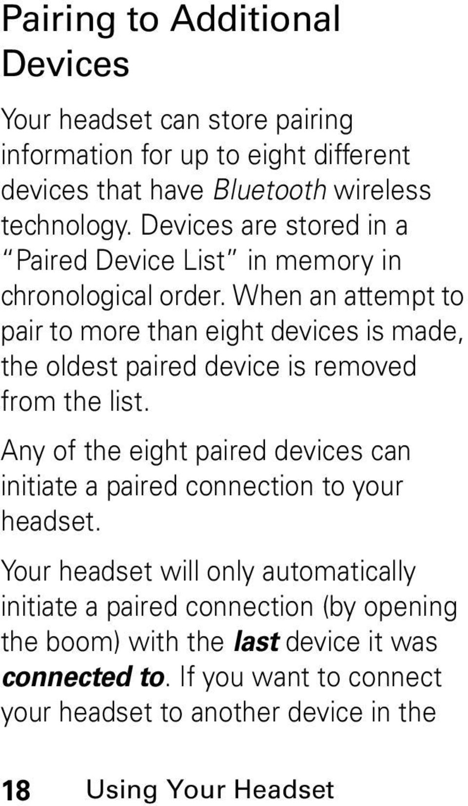 When an attempt to pair to more than eight devices is made, the oldest paired device is removed from the list.