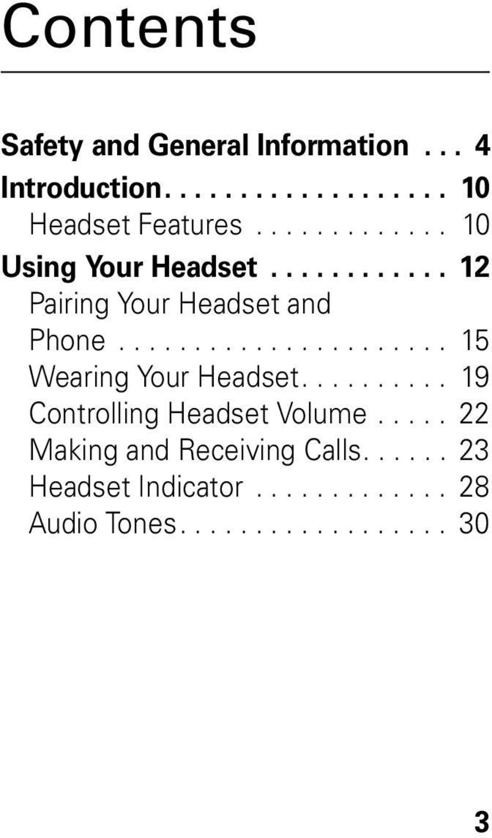 ..................... 15 Wearing Your Headset.......... 19 Controlling Headset Volume.