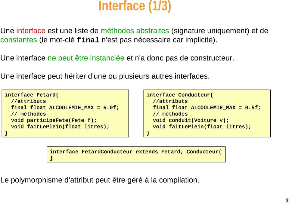 interface Fetard{ //attributs final float ALCOOLEMIE_MAX = 5.