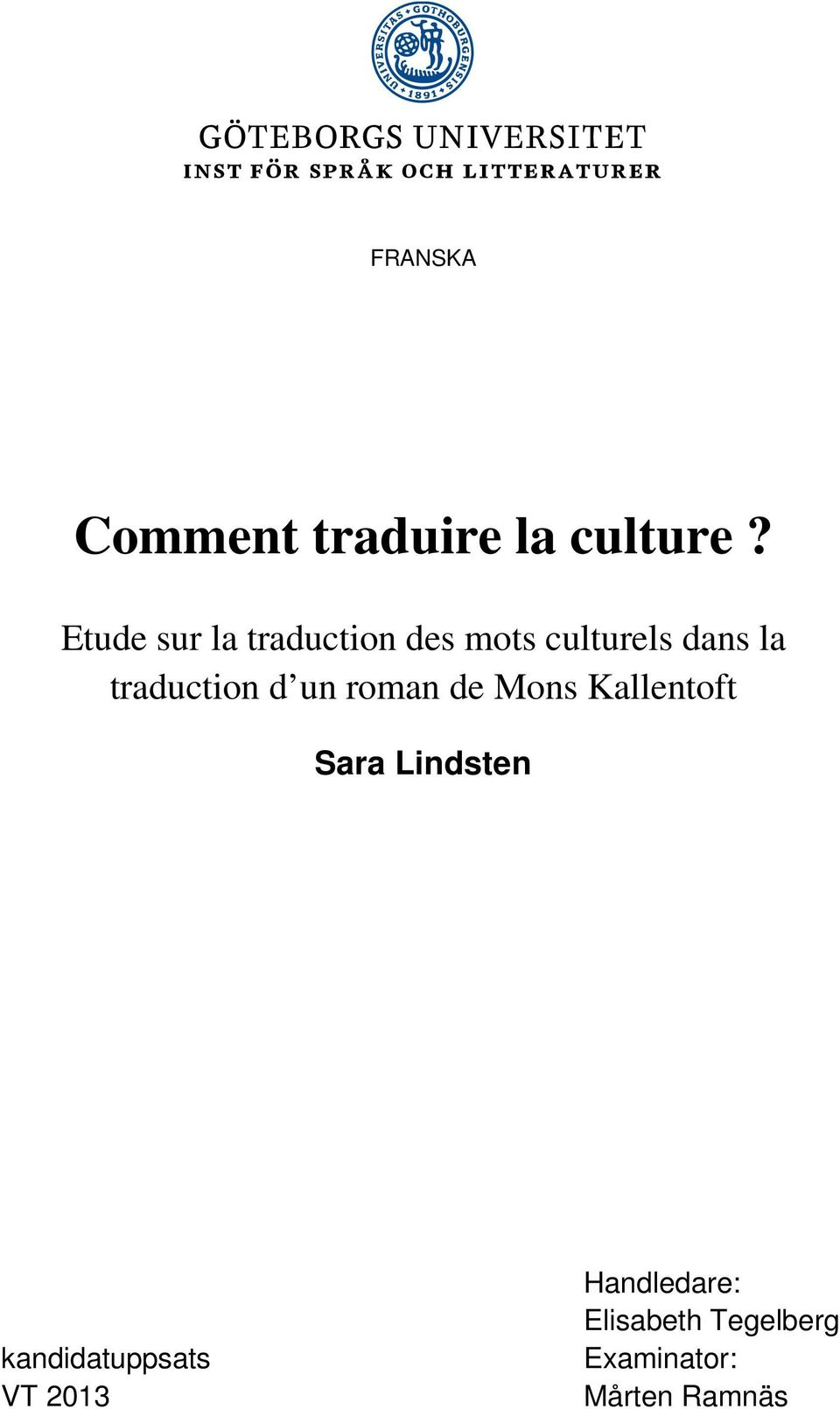 traduction d un roman de Mons Kallentoft Sara Lindsten