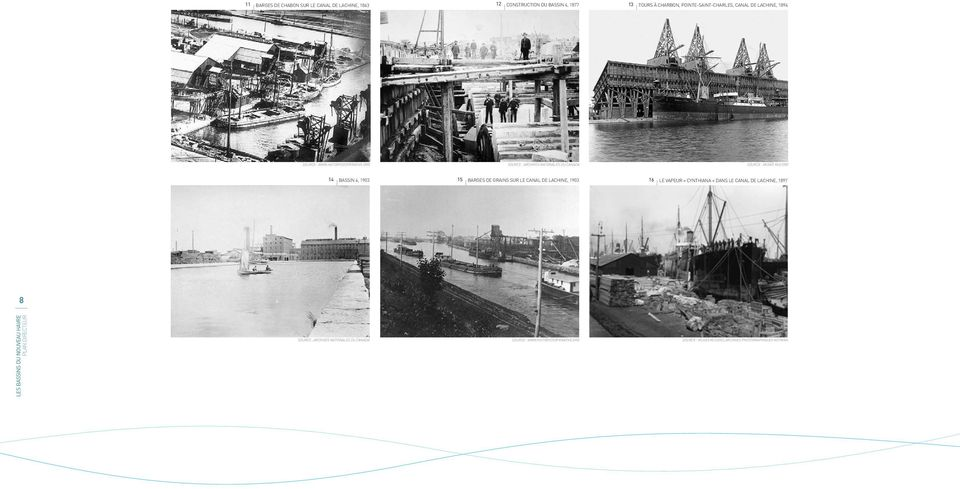 ORG SOURCE : ARCHIVES NATIONALES DU CANADA SOURCE : MUSÉE McCORD 14 BASSIN 4, 1903 15 BARGES DE GRAINS SUR LE CANAL DE LACHINE, 1903 16 LE