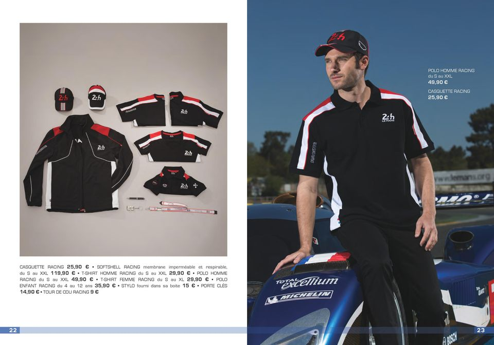 HOMME RACING 49,90 T-SHIRT FEMME RACING du S au XL 29,90 POLO ENFANT RACING du 4