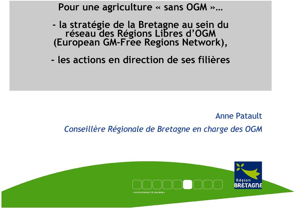 Regions Network), - les actions en direction de ses filières