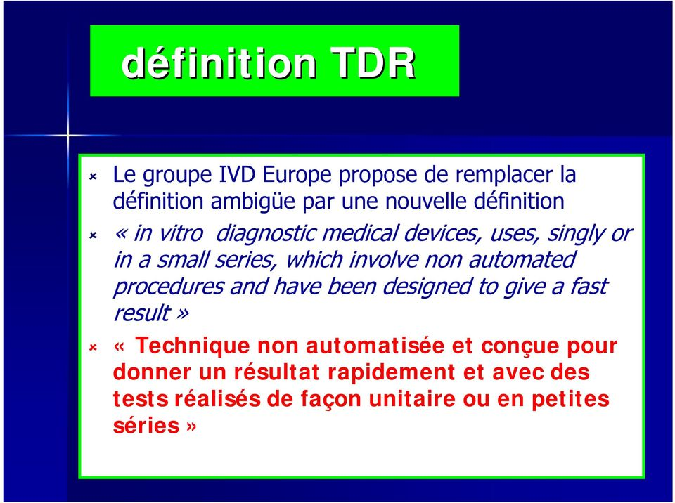 non automated procedures and have been designed to give a fast result» «Technique non automatisée et