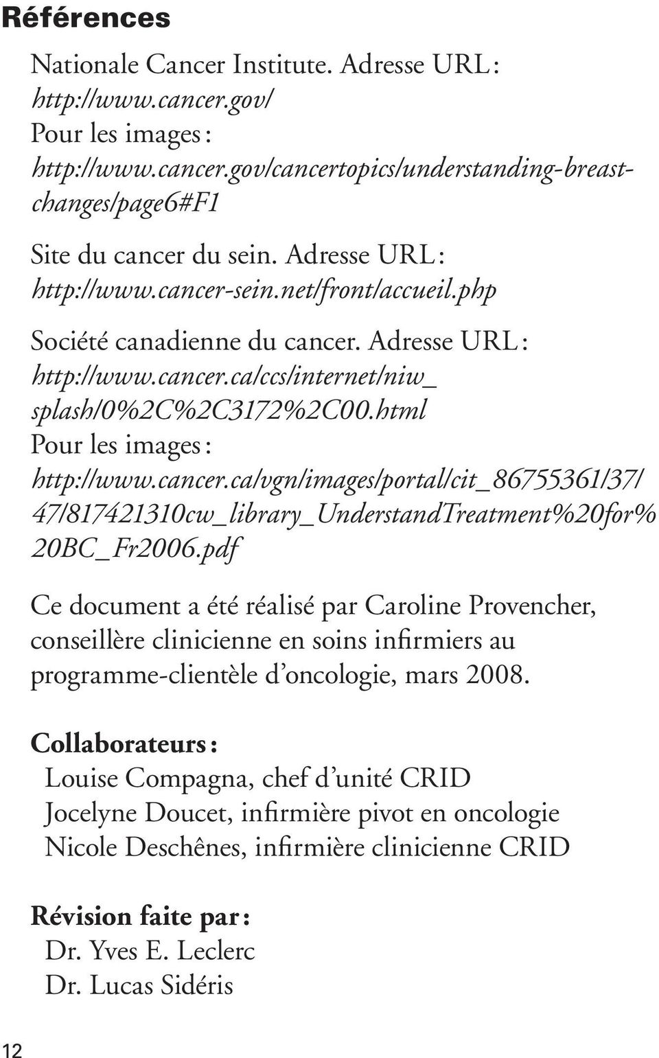 cancer.ca/vgn/images/portal/cit_86755361/37/ 47/817421310cw_library_UnderstandTreatment%20for% 20BC_Fr2006.