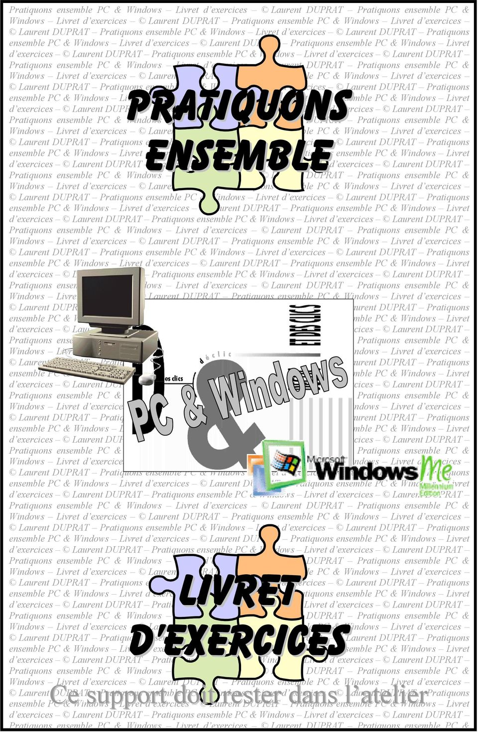 Windows Livret d exercices Laurent DUPRAT ensemble PC & Windows Livret d exercices Laurent DUPRAT ensemble PC & Windows Livret d exercices Laurent DUPRAT  DUPRAT  DUPRAT Pratiquons PC & Windows