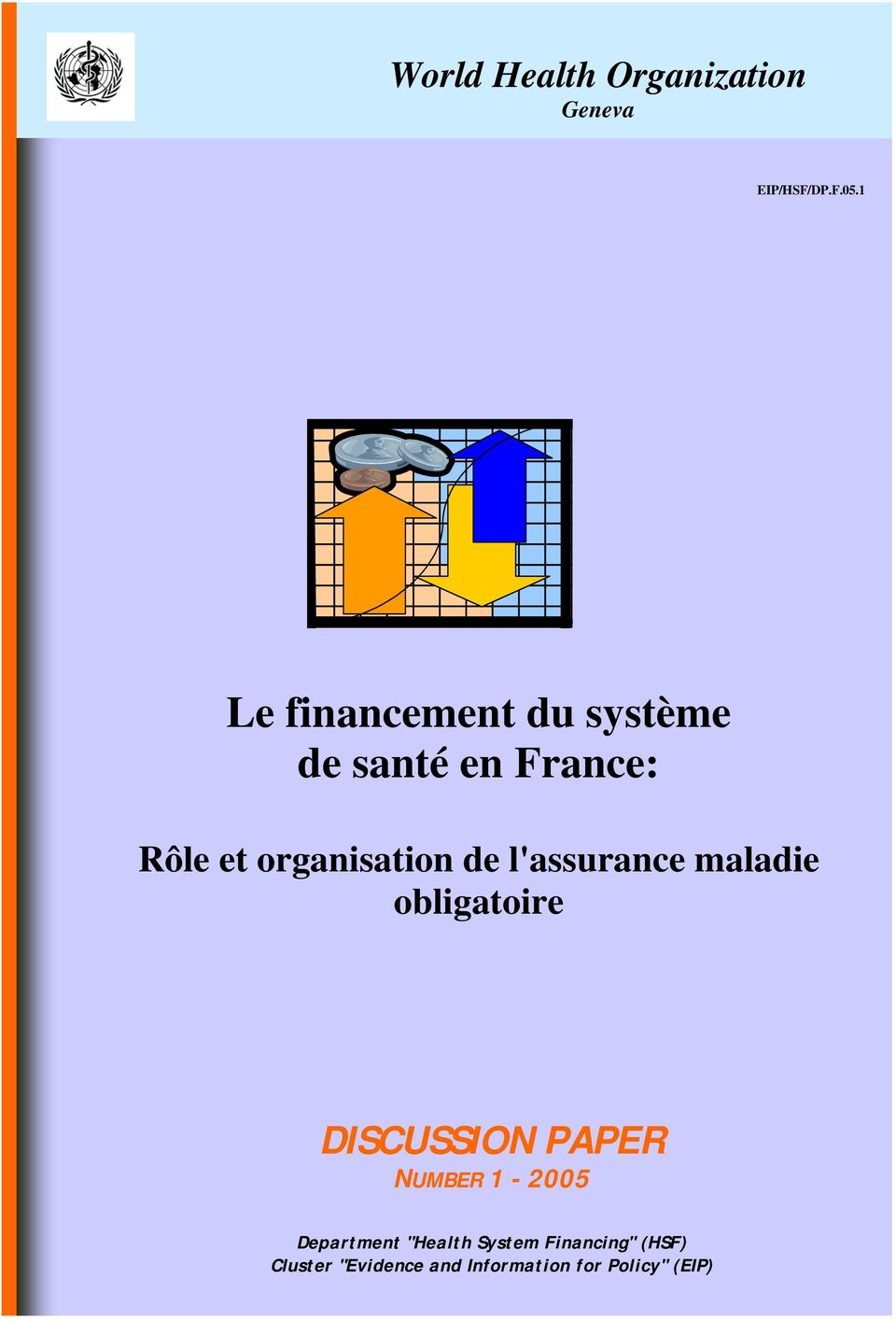 de l'assurance maladie obligatoire DISCUSSION PAPER NUMBER 1-2005