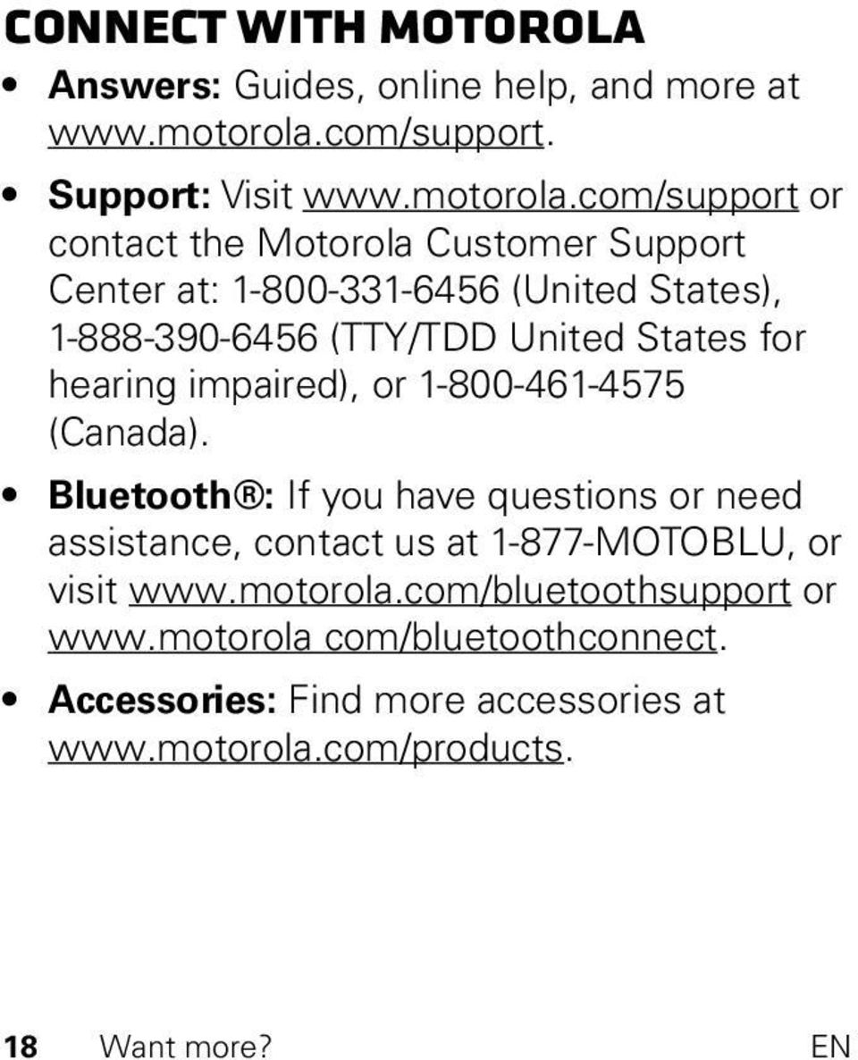 com/support or contact the Motorola Customer Support Center at: 1-800-331-6456 (United States), 1-888-390-6456 (TTY/TDD United States