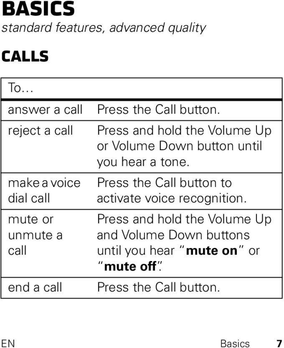 Press and hold the Volume Up or Volume Down button until you hear a tone.