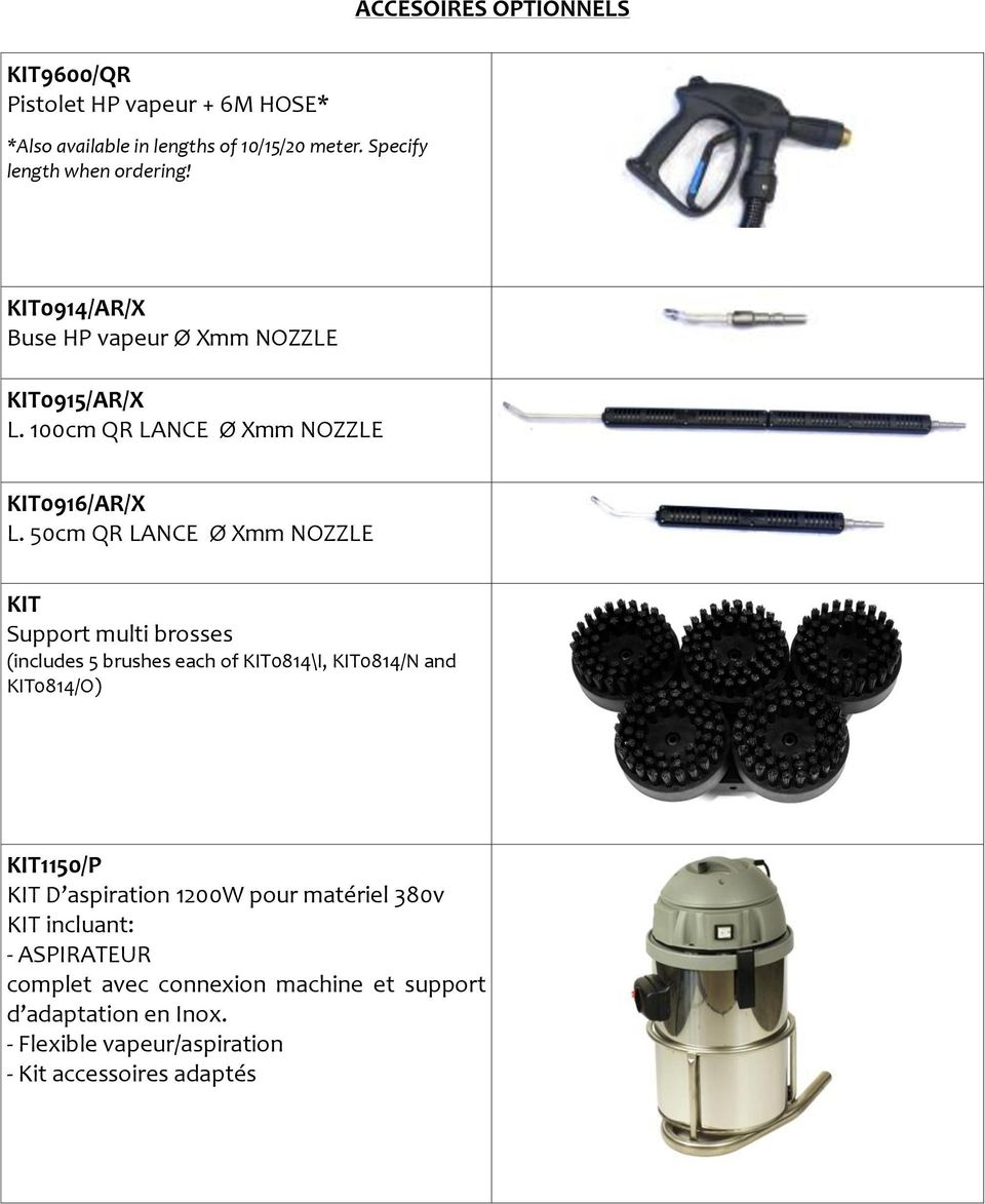 50cm QR LANCE Ø Xmm NOZZLE KIT Support multi brosses (includes 5 brushes each of KIT0814\I, KIT0814/N and KIT0814/O) KIT1150/P KIT D