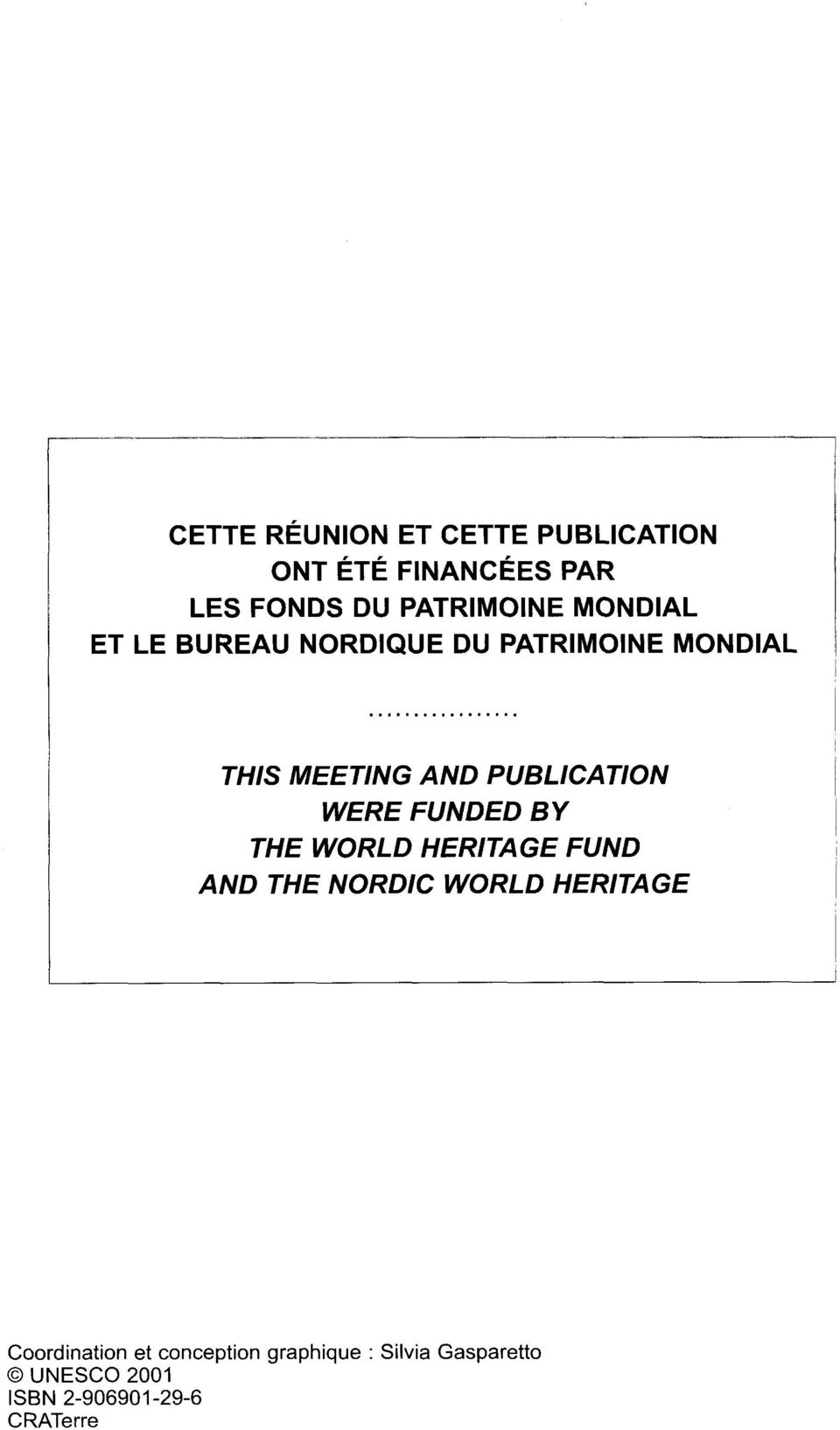 .. THIS MEETING AND PUBLICATION WERE FUNDED BY THE WORLD HERITAGE FUND AND THE