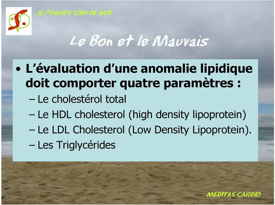 cholestérol total Le HDL cholesterol (high density