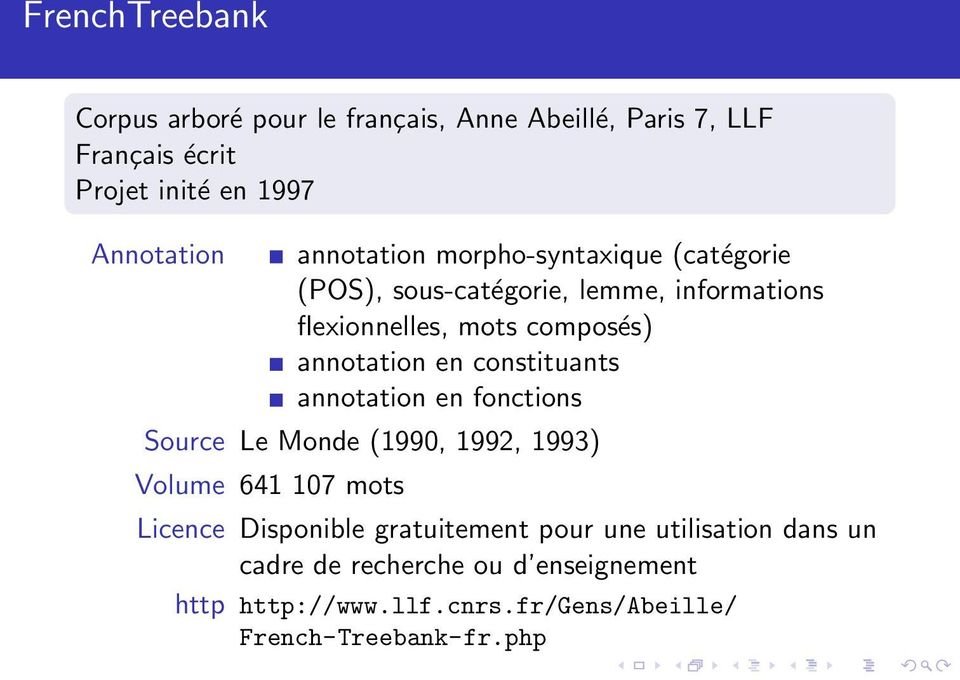 en constituants annotation en fonctions Source Le Monde (1990, 1992, 1993) Volume 641 107 mots Licence Disponible