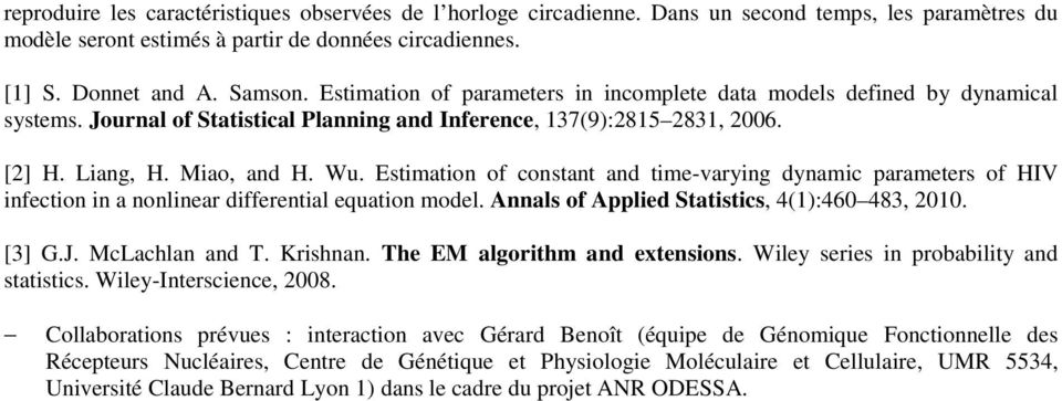 Estimation of constant and time-varying dynamic parameters of HIV infection in a nonlinear differential equation model. Annals of Applied Statistics, 4(1):460 483, 2010. [3] G.J. McLachlan and T.