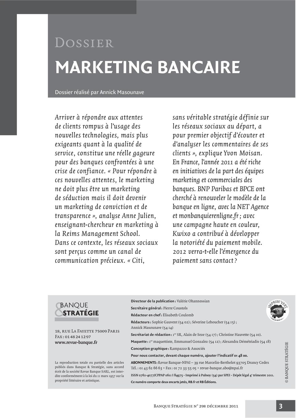 «Pour répondre à ces nouvelles attentes, le marketing ne doit plus être un marketing de séduction mais il doit devenir un marketing de conviction et de transparence», analyse Anne Julien,