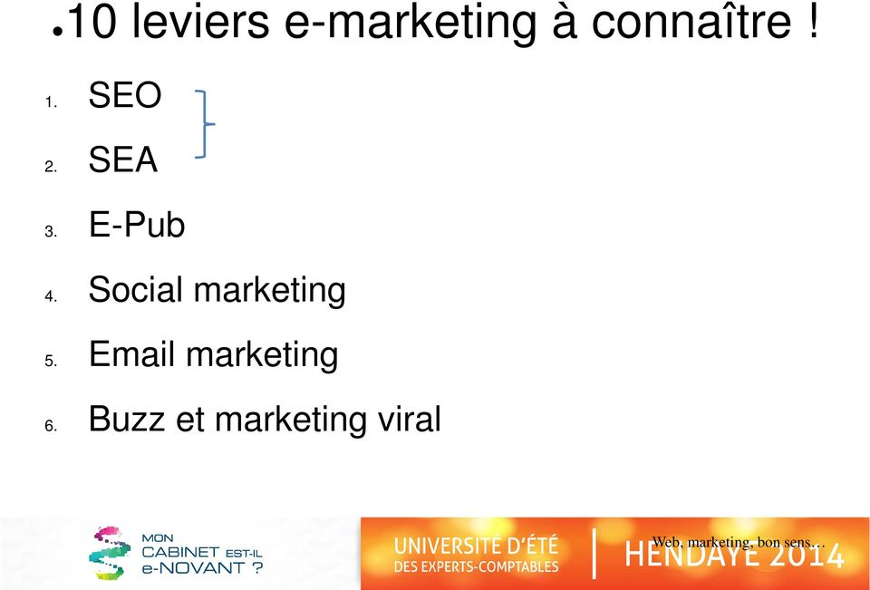 Social marketing 5. Email marketing 6.