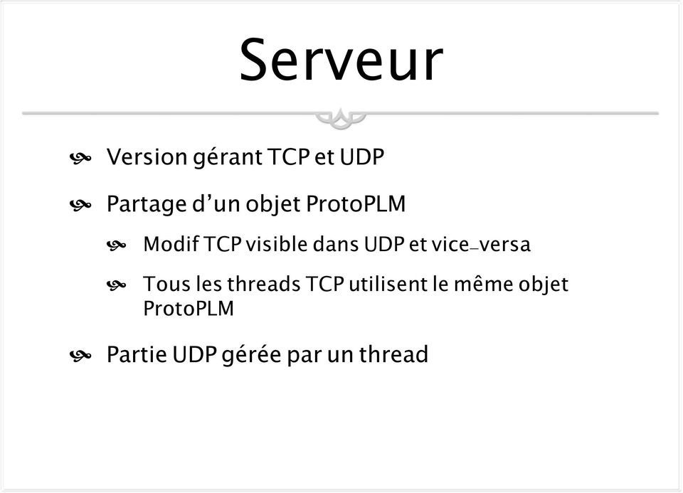 vice-versa Tous les threads TCP utilisent le