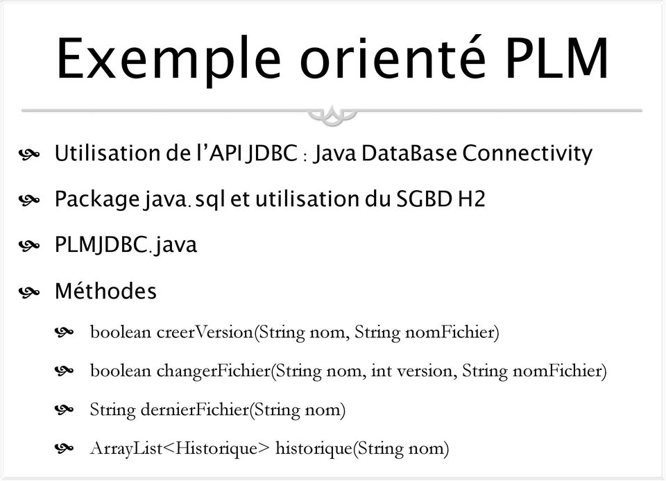 java Méthodes boolean creerversion(string nom, String nomfichier) boolean