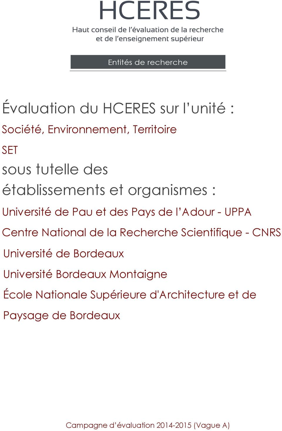 National de la Recherche Scientifique - CNRS Université de Bordeaux Université Bordeaux Montaigne