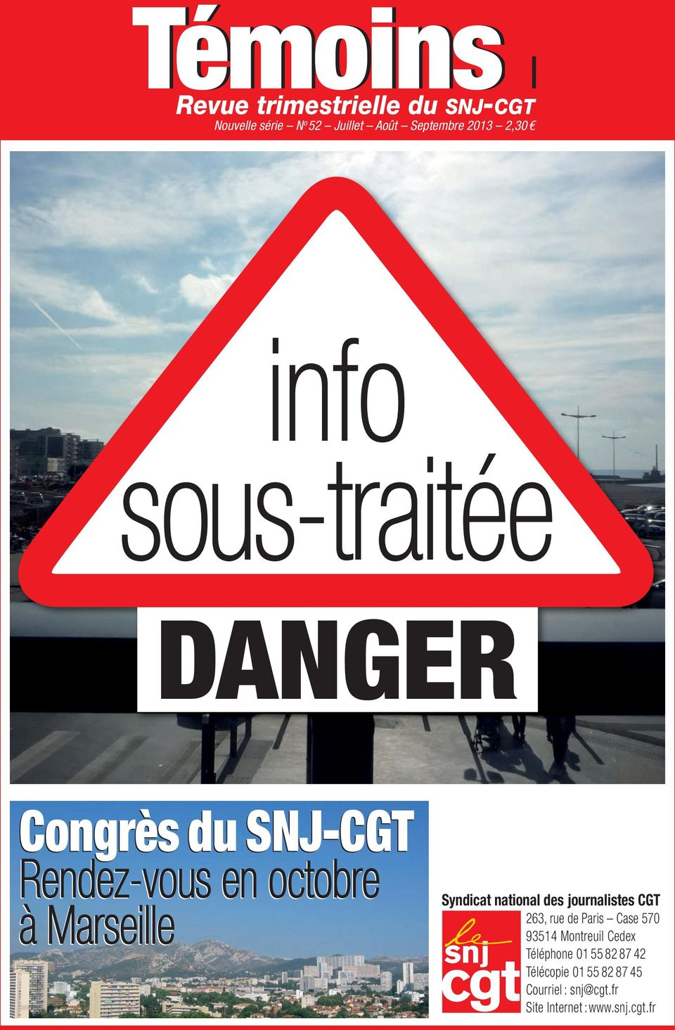 Syndicat national des journalistes CGT 263, rue de Paris Case 570 93514 Montreuil Cedex