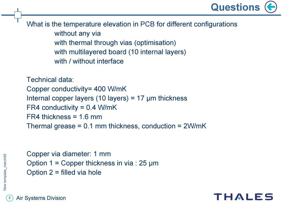W/mK Internal copper layers (10 layers) = 17 µm thickness FR4 conductivity = 0.4 W/mK FR4 thickness = 1.