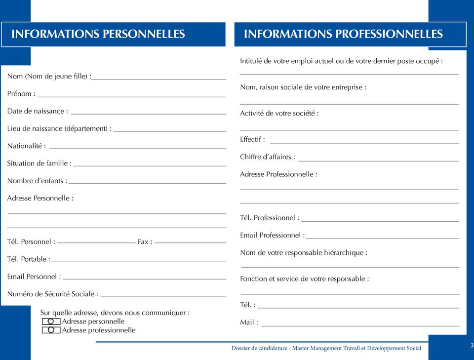 affaires : Adresse Professionnelle : Adresse Personnelle : Tél. Professionnel : Tél. Personnel : Fax : Tél.