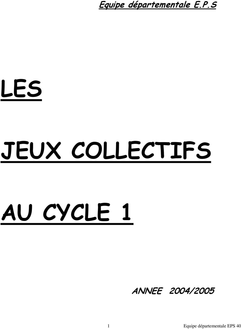 CYCLE 1 ANNEE 2004/2005 1