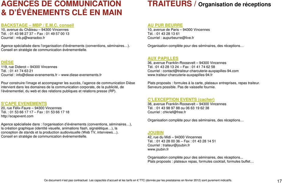 : 01 41 74 63 21 Courriel : info@diese-evenements.