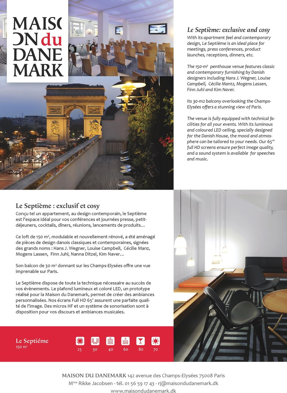 Its 30m2 balcony overlooking the ChampsElysées offers a stunning view of Paris. The venue is fully equipped with technical facilities for all your events.