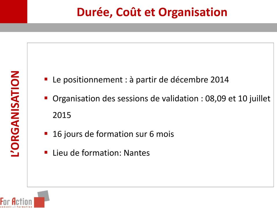 Organisation des sessions de validation : 08,09 et 10
