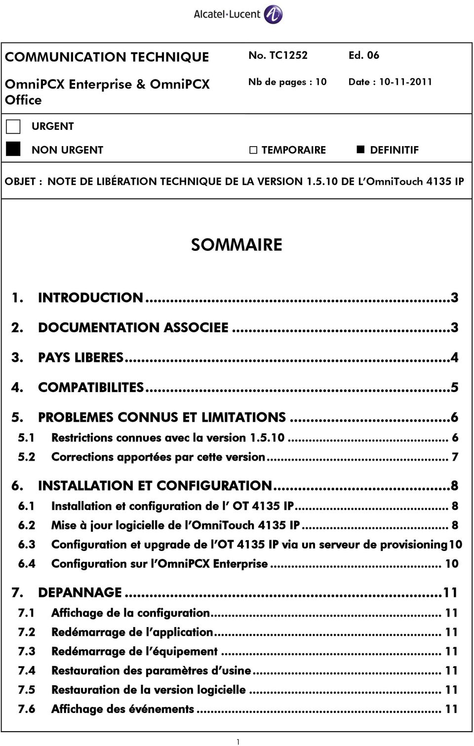 DOCUMENTATION ASSOCIEE... 3 3. PAYS LIBERES... 4 4. COMPATIBILITES... 5 5. PROBLEMES CONNUS ET LIMITATIONS... 6 5.1 Restrictions connues avec la version 1.5.10... 6 5.2 Corrections apportées par cette version.