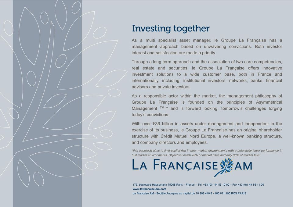 France and internationally, including: institutional investors, networks, banks, financial advisors and private investors.
