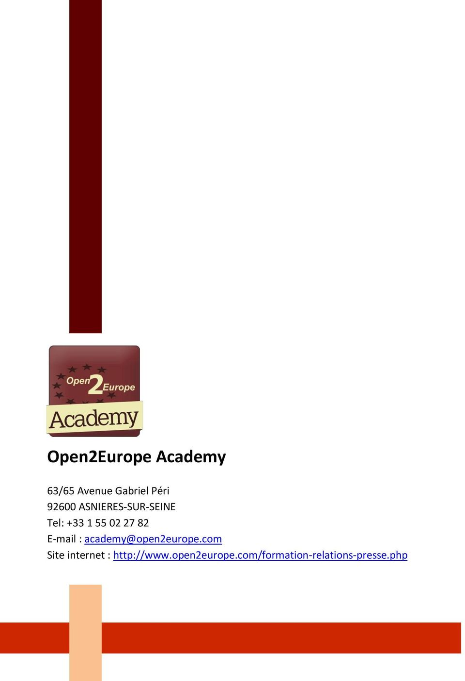 E-mail : academy@open2europe.
