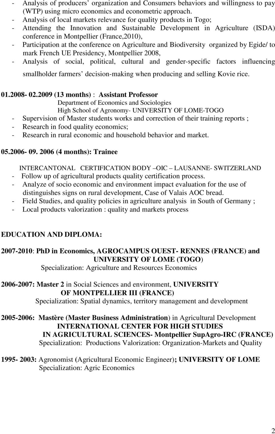 Participation at the conference on Agriculture and Biodiversity organized by Egide/ to mark French UE Presidency, Montpellier 2008, - Analysis of social, political, cultural and gender-specific