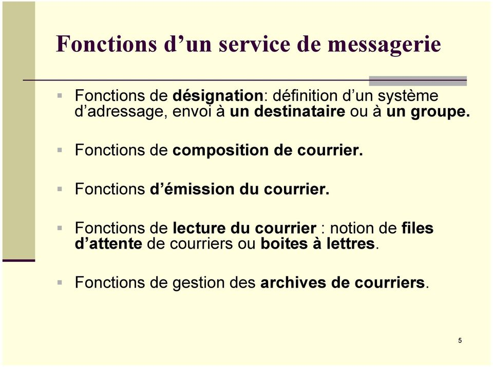 à un groupe.! Fonctions de composition de courrier.! Fonctions d émission du courrier.