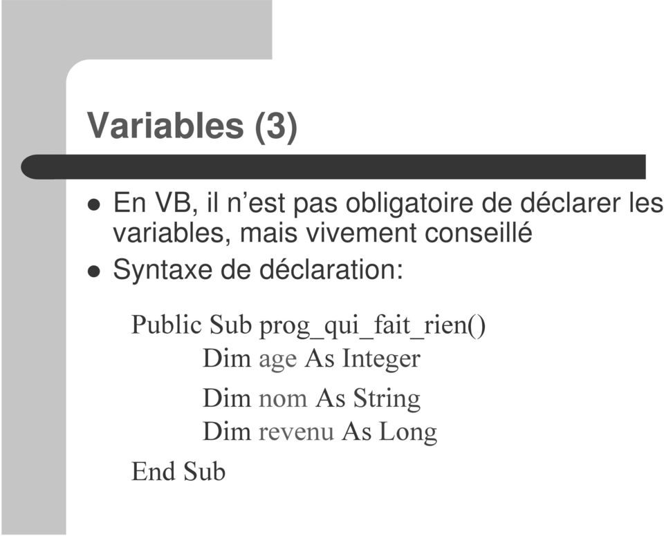 variables, mais vivement