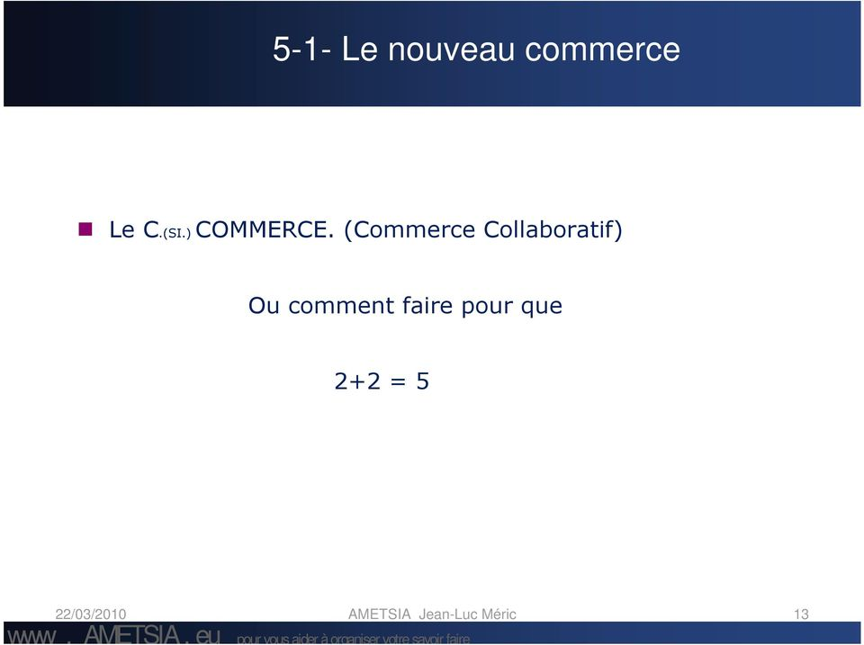 (Commerce Collaboratif) Ou