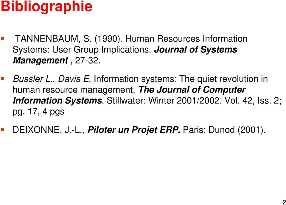 Information systems: The quiet revolution in human resource management, The Journal of Computer