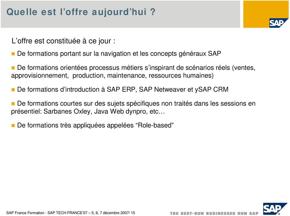 inspirant de scénarios réels (ventes, approvisionnement, production, maintenance, ressources humaines) De formations d introduction à SAP ERP, SAP