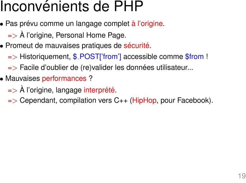 => Historiquement, $ POST[ from ] accessible comme $from!