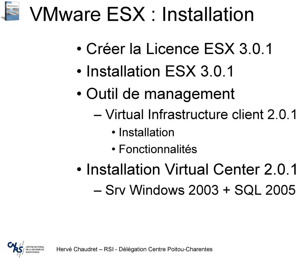 1 Outil de management Virtual Infrastructure client 2.0.