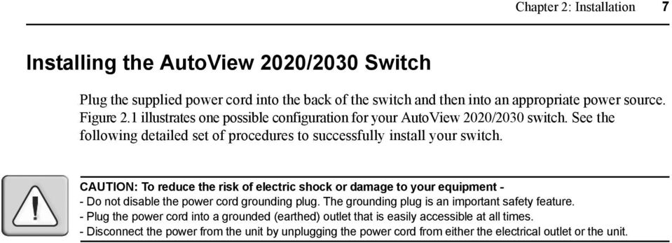 CAUTION: To reduce the risk of electric shock or damage to your equipment - - Do not disable the power cord grounding plug. The grounding plug is an important safety feature.
