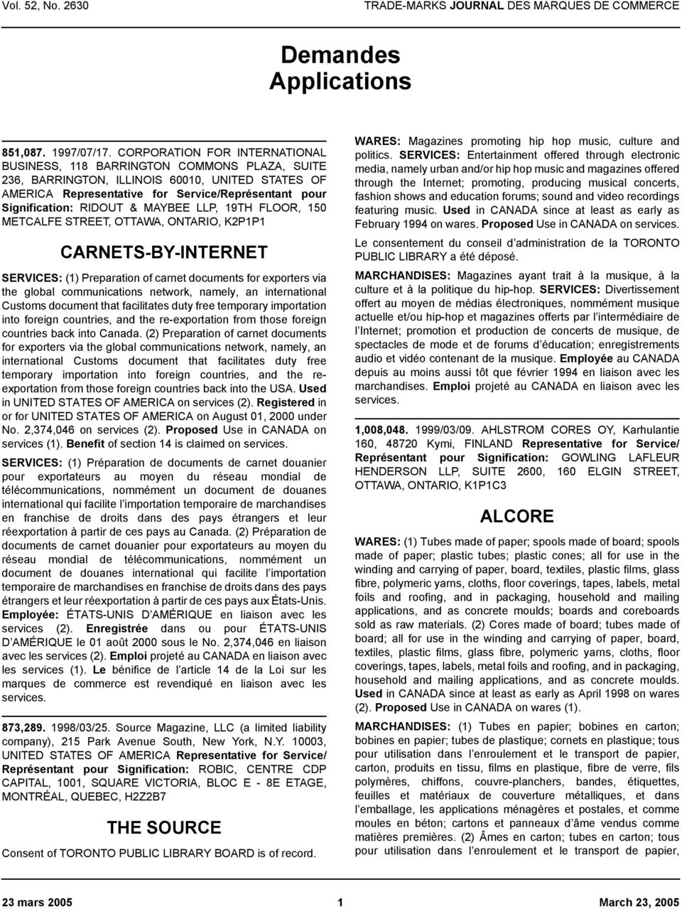 RIDOUT & MAYBEE LLP, 19TH FLOOR, 150 METCALFE STREET, OTTAWA, ONTARIO, K2P1P1 CARNETS-BY-INTERNET SERVICES: (1) Preparation of carnet documents for exporters via the global communications network,