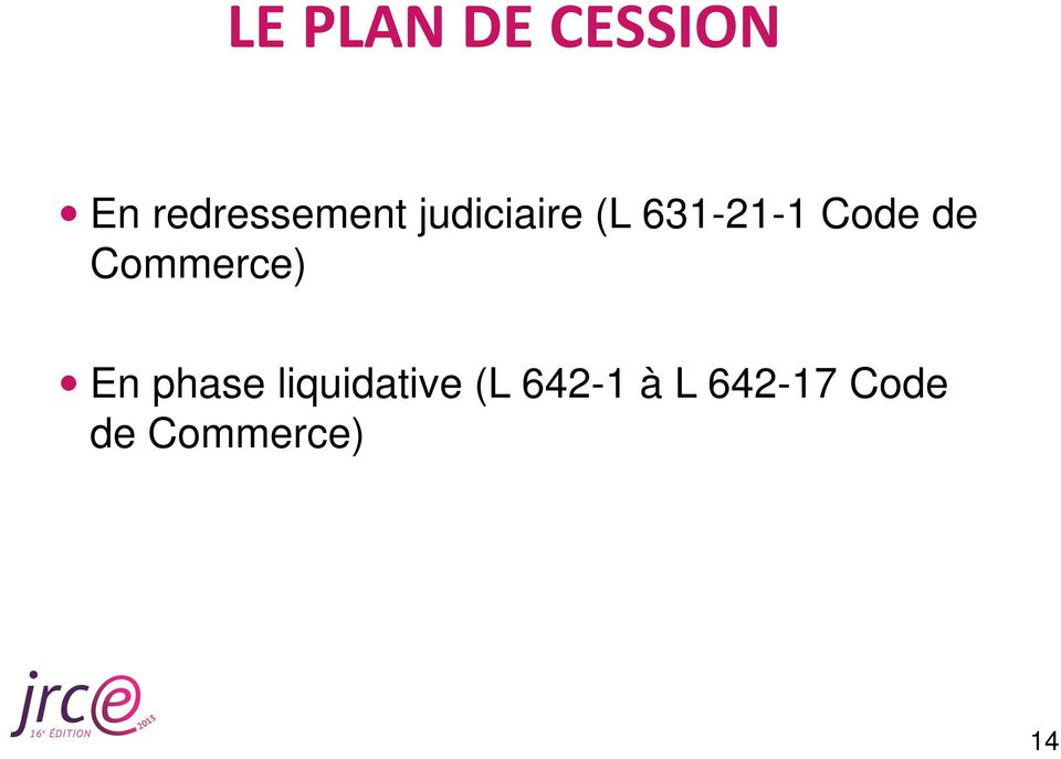 Commerce) En phase liquidative (L