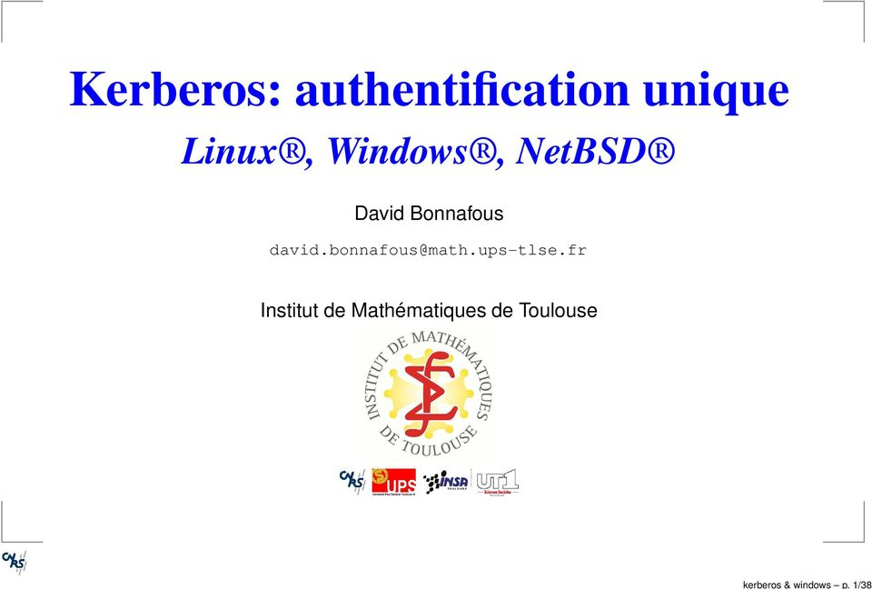 Linux, Windows, NetBSD David Bonnafous